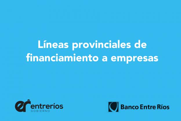 Se encuentran vigentes las líneas provinciales de financiamiento a empresas