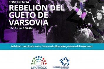 Diputados y el Museo del Holocausto organizan una conferencia sobre la Rebelión del Gueto de Varsovia